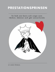 Framsida boken Prestationsprinsen en bok om barn och unga som tänker, känner och gör annorlunda